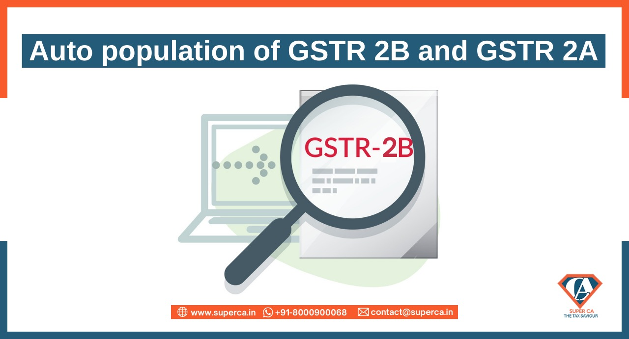 Difference between Auto population of GSTR 2B and GSTR 2A