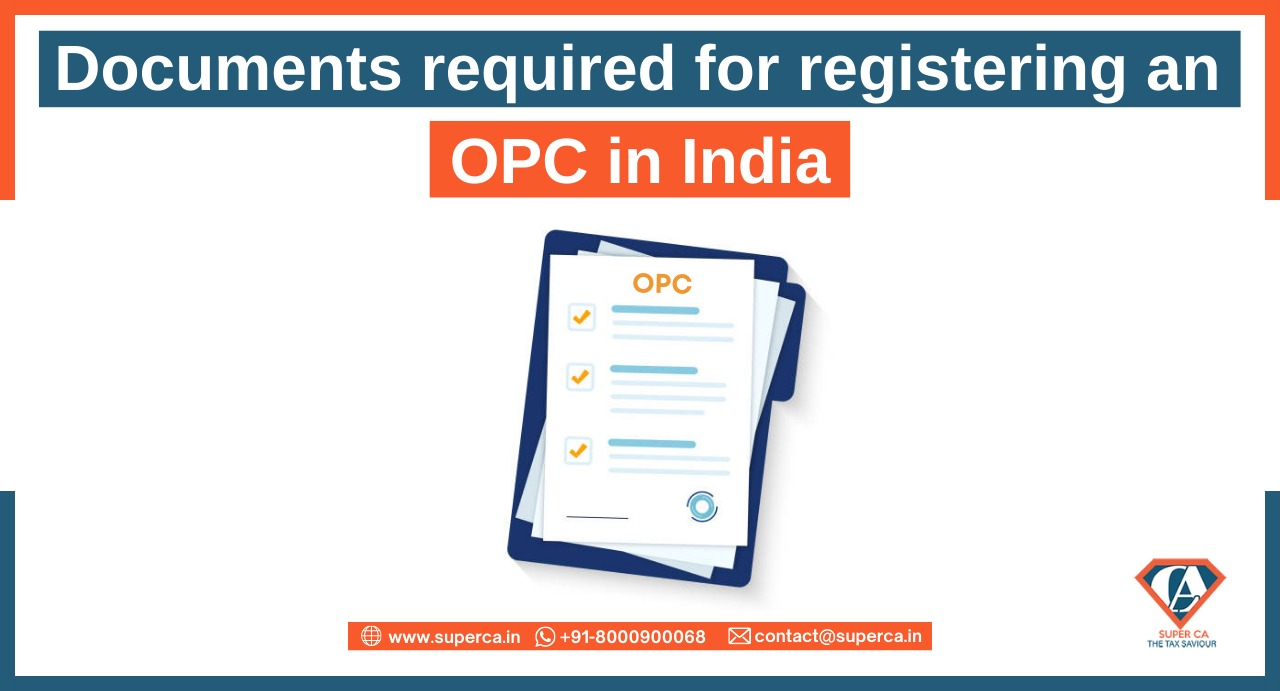 Documents required for Registration of a One Person Company (OPC) in India
